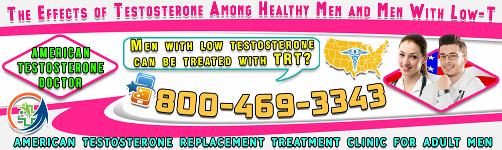 86 86 the effects of testosterone among healthy men and men with low t
