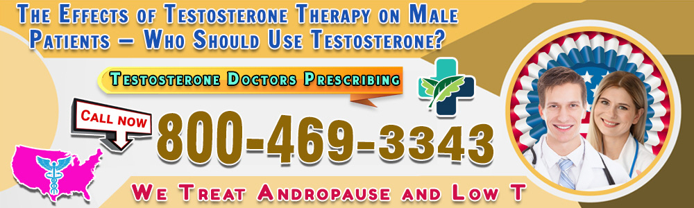 88 88 the effects of testosterone therapy on male patients who should use testosterone