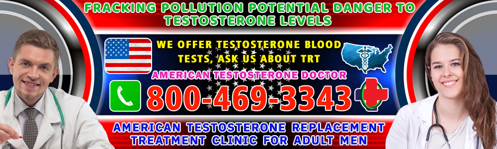 fracking pollution potential danger to testosterone levels