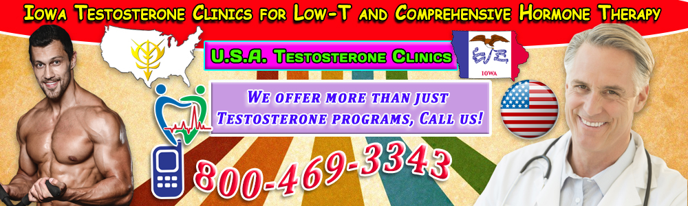 iowa testosterone clinics for low t and comprehensive hormone therapy
