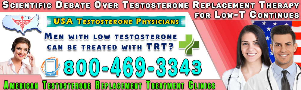 scientific debate over testosterone replacement therapy for low t continues