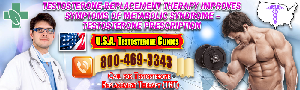 testosterone replacement therapy improves symptoms of metabolic syndrome